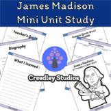 President James Madison Mini Unit Study