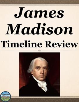 President James Madison Timeline Review