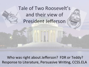 President Jefferson - two views FDR or Teddy - Who is right?