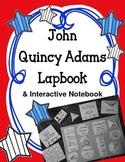 President John Quincy Adams Lapbook & Interactive Notebook