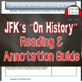 """President Kennedy """"On History"""" Reading and Annotation Guide (Print & Digital)"""