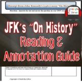 "President Kennedy  JFK ""On History"" Reading & Annotation Guide   Print & Digital"