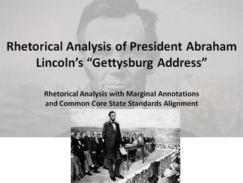 "President Lincoln's ""Gettysburg Address"" Common Core Rhetorical Analysis"