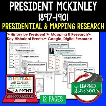 President McKinley 1897-1901 Research and Mapping (Print and Digital Google)