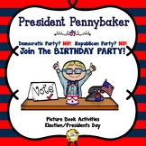 President Pennybaker Picture Book Activities for Election Day & Presidents' Day