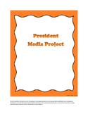 President Project Media Presentation