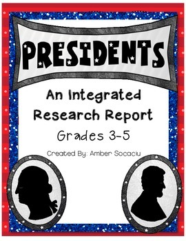 President Research Report Integrated for Social Studies and ELA CCSS