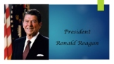 President Ronald Reagan Biography PowerPoint