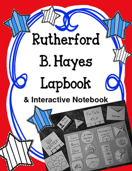 President Rutherford B. Hayes Lapbook and Interactive   Notebook