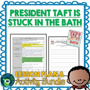 President Taft Is Stuck In The Bath by Mac Barnett Lesson Plan and Activities