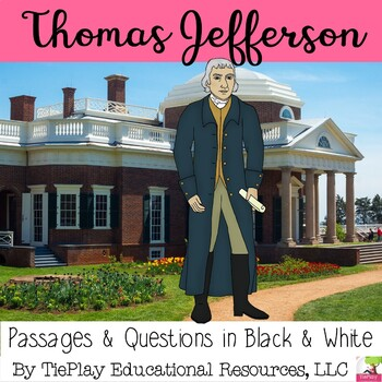 President Thomas Jefferson Comprehension Passages and Questions black and white