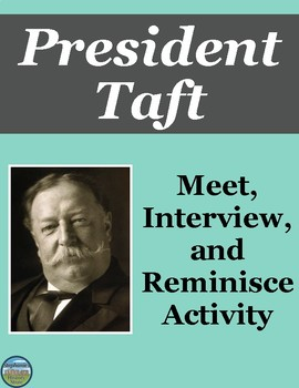 President William Howard Taft Interview Review Activity