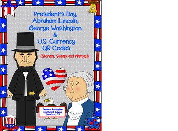 President's Day, Abraham Lincoln, George Washington & U.S. Currency QR Codes
