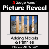 President's Day: Adding Nickels & Pennies - Google Forms  