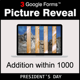 President's Day: Addition within 1000 - Google Forms Math