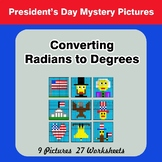 President's Day: Converting Radians To Degrees - Math Myst