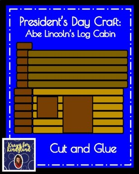 Abraham Lincoln's Log Cabin Craft (President's Day)