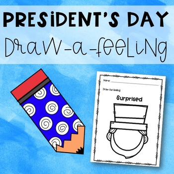 President's Day Draw-A-Feeling - Elementary School Counseling Feelings Activity