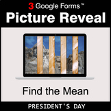 President's Day: Find the Mean - Google Forms Math Game |