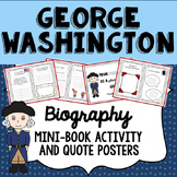 George Washington Biography Mini-Book Activity, Quote Posters, President's Day