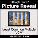 President's Day: Least Common Multiple (LCM) - Google Form
