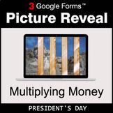 President's Day: Multiplying Money - Google Forms Math Gam