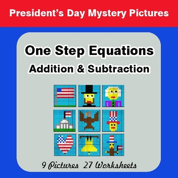 President's Day: One Step Equations - Addition & Subtraction Math Mystery Pictures