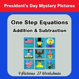President's Day: One Step Equations - Addition & Subtracti