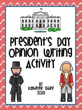 President's Day Opinion Writing