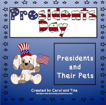 President's Day:  Presidents and Their Pets