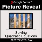 President's Day: Solving Quadratic Equations - Google Form