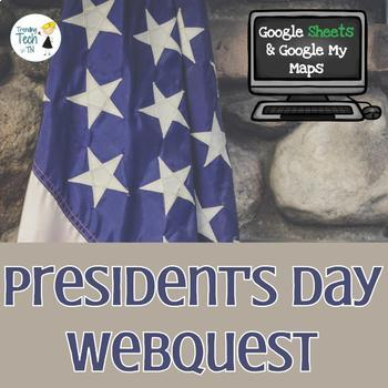 President's Day Webquest - Using Google Sheets & Google My Maps - NO PREP