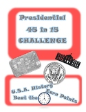 Presidential 45 in 15 Challenge