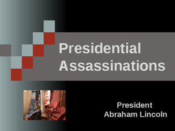Presidential Assassinations - Abraham Lincoln