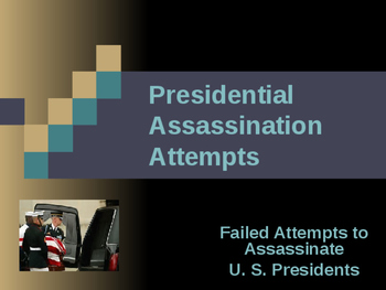 Presidential Assassinations - Assassination Attempts
