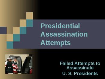 Presidential Assassinations - Assassination Attempts