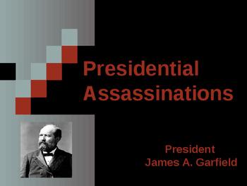 Presidential Assassinations - James Garfield