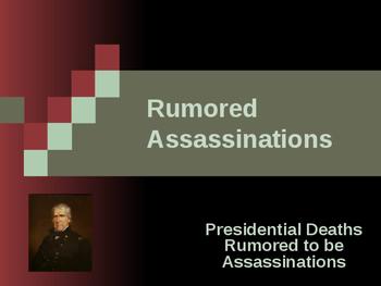 Presidential Assassinations - Rumored Assassinations