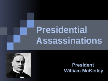 Presidential Assassinations - William McKinley