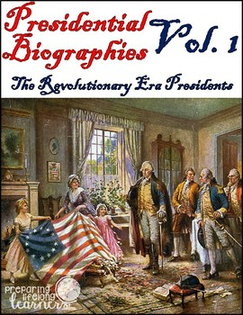 Presidential Biography Reading Passages Vol. 1 (The Revolutionary Era)