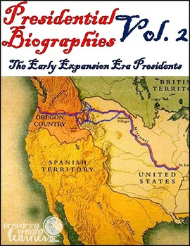 Presidential Biography Reading Passages Vol. 2 (The Early Expansion Era)