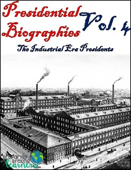 Presidential Biography Reading Passages Vol. 4 (The Industrial Era)