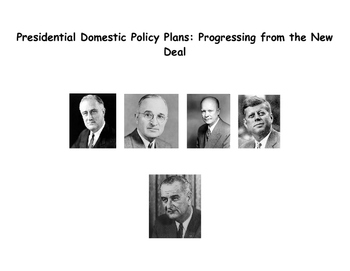 Presidential Domestic Policies:New Deal to the Great Society