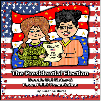Presidential Election Doodle Dat Notes and PowerPoint Presentation