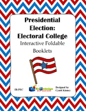 Presidential Election Process:  Electoral College Interactive Foldable Booklets