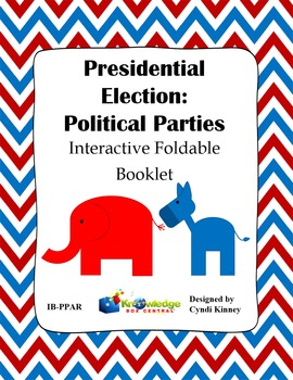 Presidential Election Process:  Political Parties Interactive Foldable Booklet