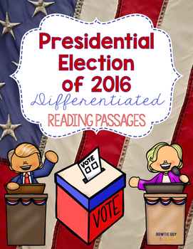 Presidential Election of 2016 Differentiated Reading Passages & Questions