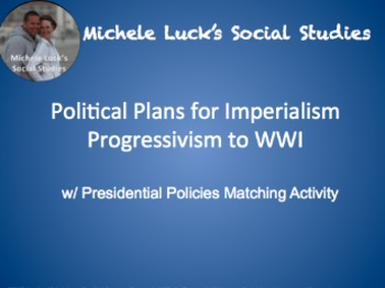 Presidential Imperialism Policies w/ Matching Activity and Modern Day Comparison
