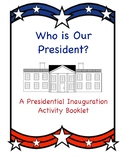 Inauguration Day 2017: Presidential Inauguration Activity Booklet
