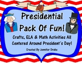 Presidential Pack Of Fun!  Crafts, ELA & Math Activities With Presidents!